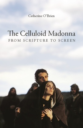The Celluloid Madonna: From Scripture to Screen