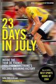23 Days in July: Inside the Tour de France and Lance Armstrong's Record-Breaking Victory