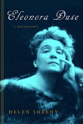 Eleonora Duse: A Biography
