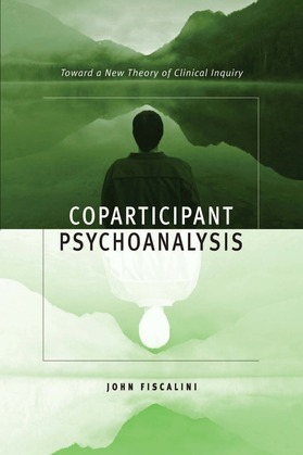 Coparticipant Psychoanalysis: Toward a New Theory of Clinical Inquiry