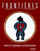Frontières. Mort et mondes autochtones (vol. 29, no. 2,  2018)
