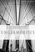 A Glamorously Unglamorous Life