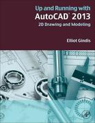 Up and Running with AutoCAD 2013: 2D Drawing and Modeling