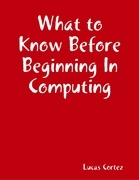 What to Know Before Beginning In Computing