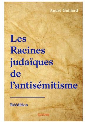 Les Racines judaïques de l'antisémitisme - Réédition