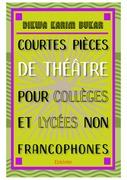 Courtes pièces de théâtre pour collèges et lycées non francophones