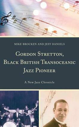 Gordon Stretton, Black British Transoceanic Jazz Pioneer