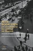 Pëtr Bogatyrëv et les débuts du Cercle de Prague