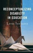 Reconceptualizing Disability in Education