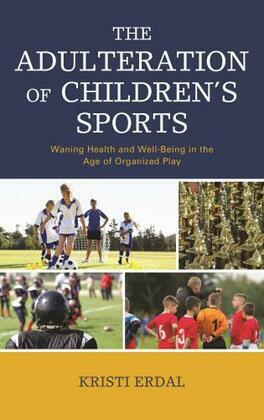 The Adulteration of Children's Sports