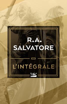 R.A. Salvatore - L'Intégrale