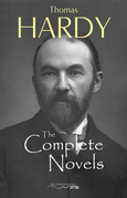 Thomas Hardy: The Complete Novels - Far From The Madding Crowd, The Return of the Native, The Mayor of Casterbridge, Tess of the d'Urbervilles, Jude the Obscure and much more..