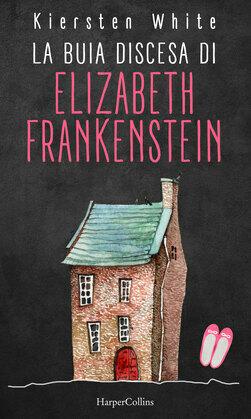 La buia discesa di Elizabeth Frankenstein