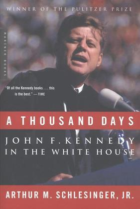 A Thousand Days: John F. Kennedy in the White House