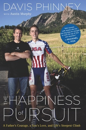 The Happiness of Pursuit: A Father's Courage, a Son's Love and Life's Steepest Climb