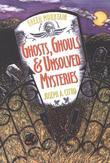 Green Mountain Ghosts, Ghouls &amp; Unsolved Mysteries