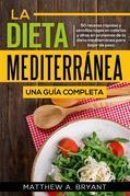 La dieta mediterránea: una guía completa