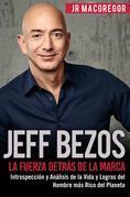 Jeff Bezos: La Fuerza Detrás de la Marca