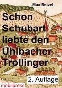 Schon Schubart liebte den Uhlbacher Trollinger