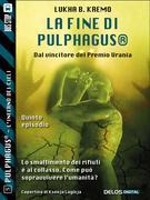 La fine di Pulphagus®