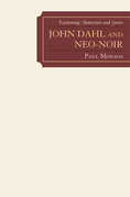John Dahl and Neo-Noir: Examining Auteurism and Genre