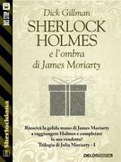 Sherlock Holmes e l'ombra di James Moriarty