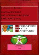MANUALE facile dell'OPERATORE.SOCIO SANITARIO (O.S.S).- Quarta Edizione