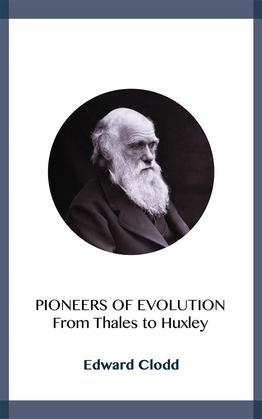 Pioneers of Evolution