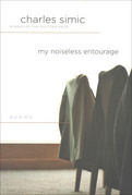 My Noiseless Entourage: Poems
