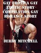 Gay erotica Gay erotic story compilation Gay romance story
