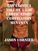 Gay erotica volume 1 gay Erotic story compilation Men4Men