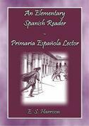 An Elemantary Spanish Reader - Primaria Espanola Lector