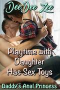 Playtime with Daughter Has Sex Toys: Daddy's Anal Princess