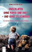 Einschlafen ohne Mama und Papa – und ohne zu schreien