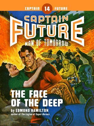 Captain Future #14: The Face of the Deep