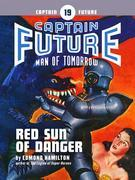 Captain Future #19: Red Sun of Danger