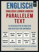 Englisch - Englisch Lernen Anders Parallelem Text (Vol 2)