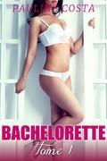 Bachelorette - TOME 1