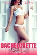 Bachelorette - TOME 2