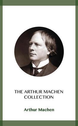 The Arthur Machen Collection