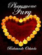 Pheromone Fury