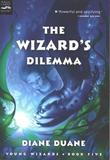 The Wizard's Dilemma: The Fifth Book in the Young Wizards Series