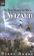 So You Want to Be a Wizard: Young Wizards, Book One