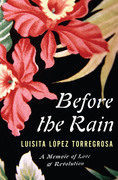 Before the Rain: A Memoir of Love and Revolution