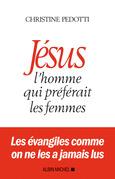 Jésus, l'homme qui préférait les femmes