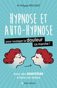 L'Hypnose et l'auto-hypnose pour soulager la douleur, ça marche !