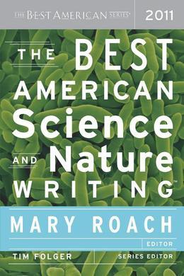 The Best American Science and Nature Writing 2011: The Best American Series