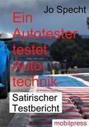 Ein Autotester testet Autotechnik