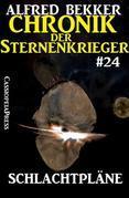 Chronik der Sternenkrieger 24: Schlachtpläne (Science Fiction Abenteuer)