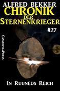 Chronik der Sternenkrieger 27: In Ruuneds Reich (Science Fiction Abenteuer)